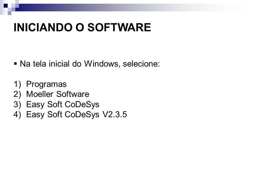 INICIANDO O SOFTWARE Na tela inicial do Windows, selecione: Programas