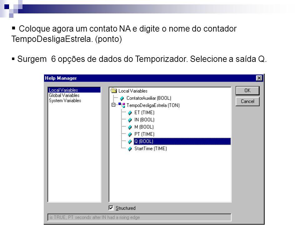 Coloque agora um contato NA e digite o nome do contador TempoDesligaEstrela. (ponto)