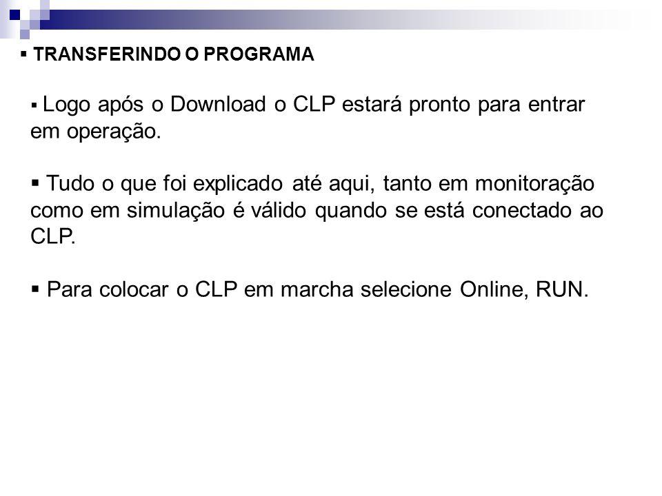 Para colocar o CLP em marcha selecione Online, RUN.