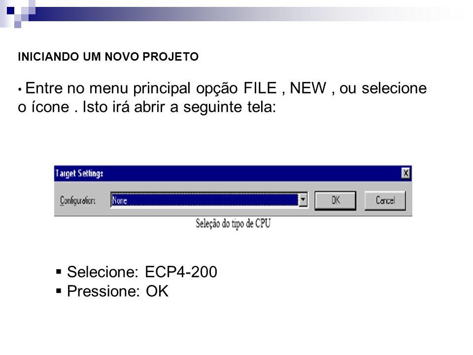 Selecione: ECP4-200 Pressione: OK INICIANDO UM NOVO PROJETO