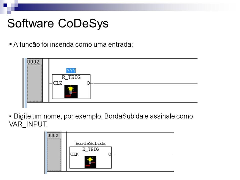 Software CoDeSys A função foi inserida como uma entrada;
