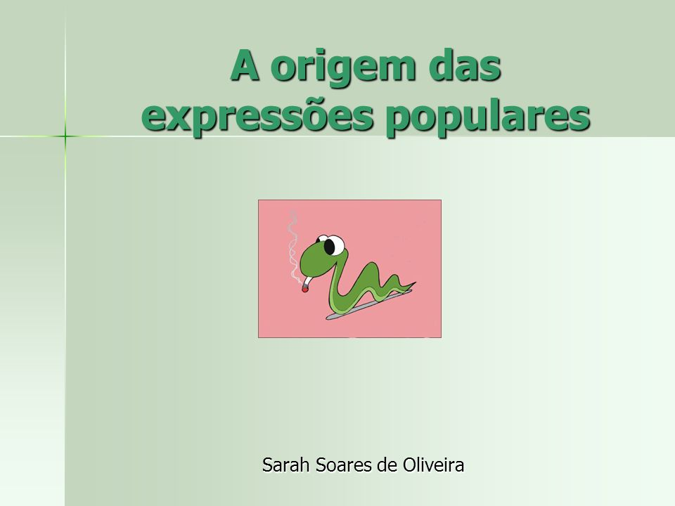 A origem das expressões populares