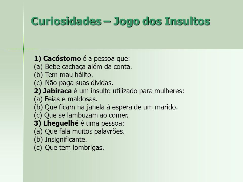 Curiosidades – Jogo dos Insultos