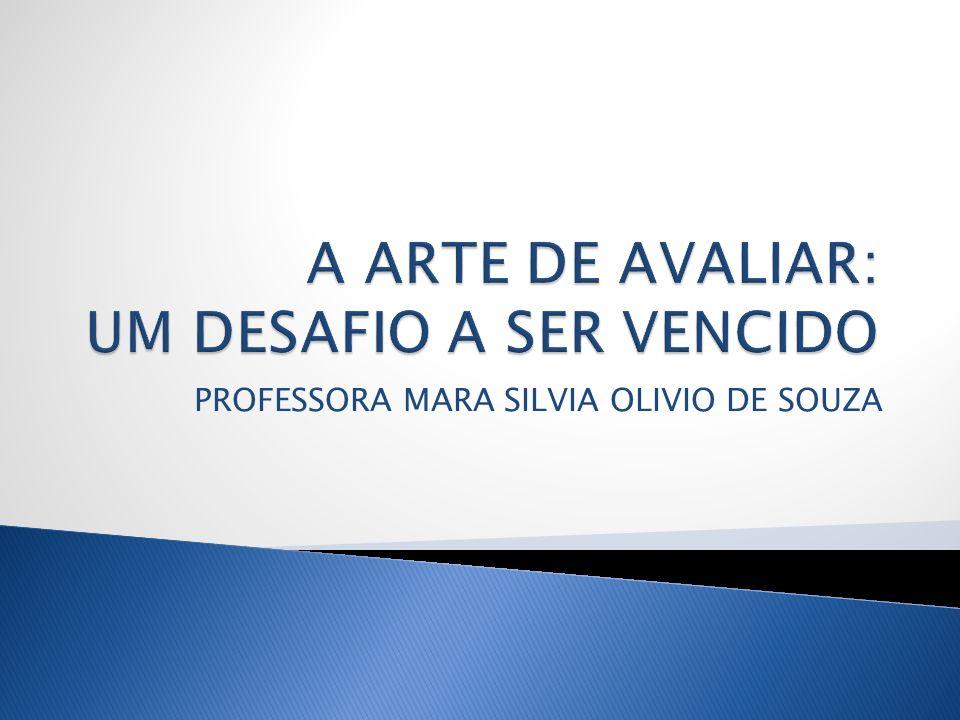 A ARTE DE AVALIAR: UM DESAFIO A SER VENCIDO