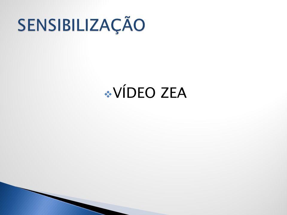 SENSIBILIZAÇÃO VÍDEO ZEA