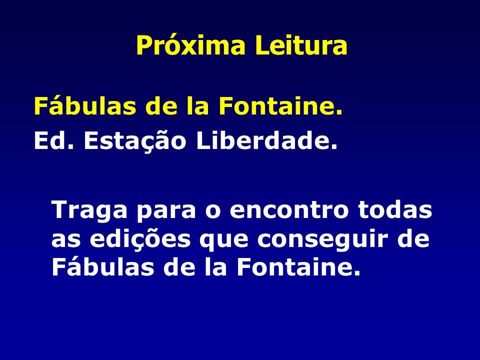 Próxima Leitura Fábulas de la Fontaine. Ed. Estação Liberdade.