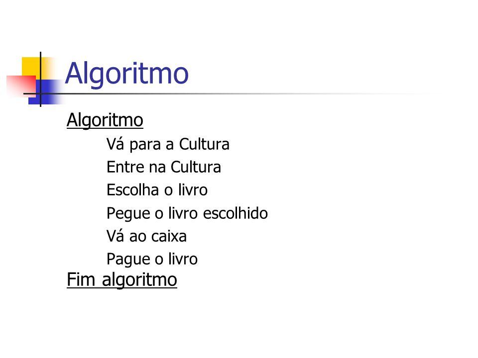 Algoritmo Algoritmo Fim algoritmo Vá para a Cultura Entre na Cultura