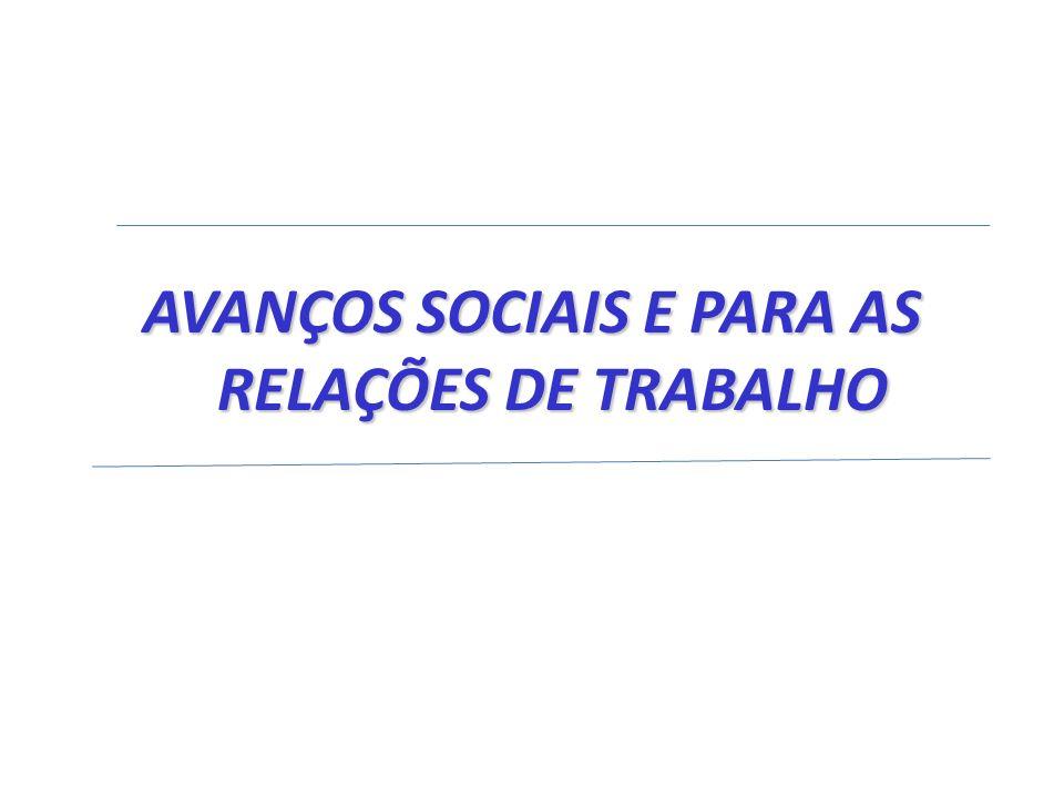 AVANÇOS SOCIAIS E PARA AS RELAÇÕES DE TRABALHO
