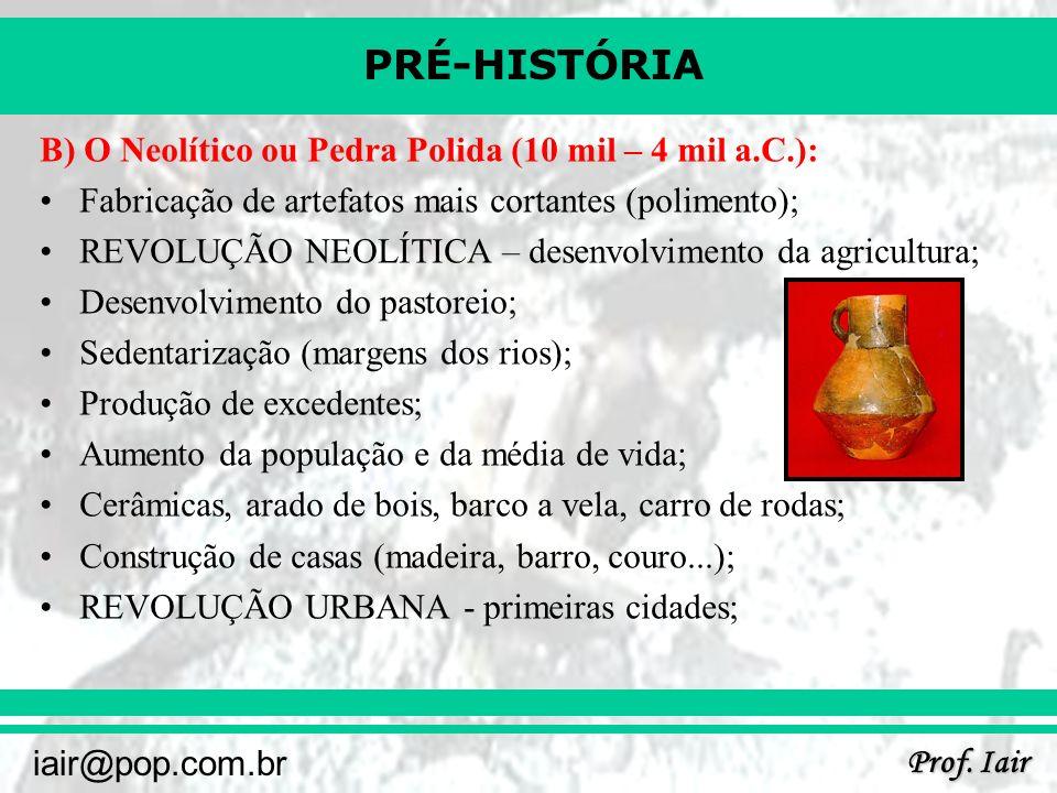 B) O Neolítico ou Pedra Polida (10 mil – 4 mil a.C.):