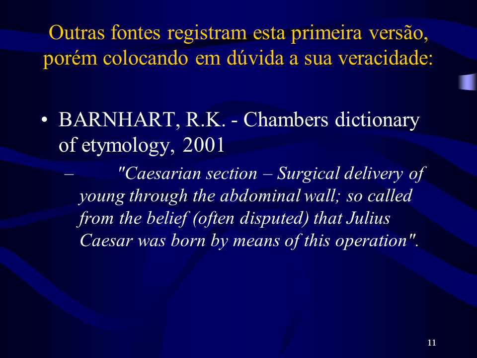 BARNHART, R.K. - Chambers dictionary of etymology, 2001