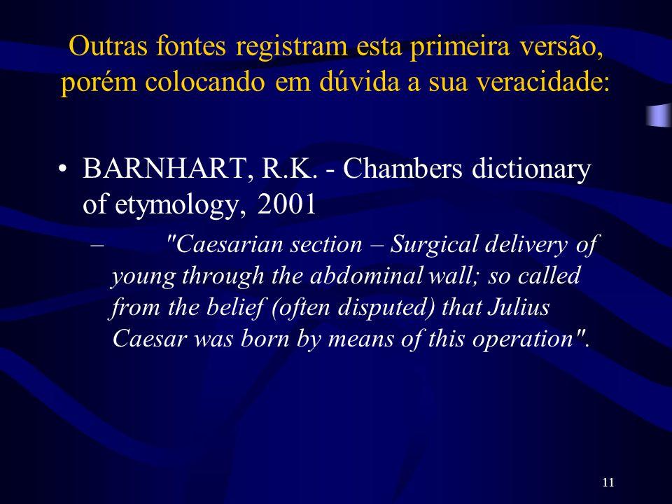 BARNHART, R.K. - Chambers dictionary of etymology, 2001