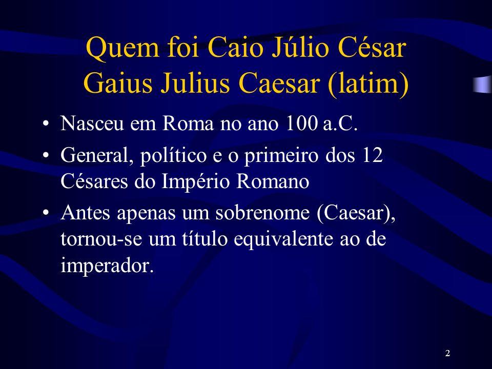 Quem foi Caio Júlio César Gaius Julius Caesar (latim)
