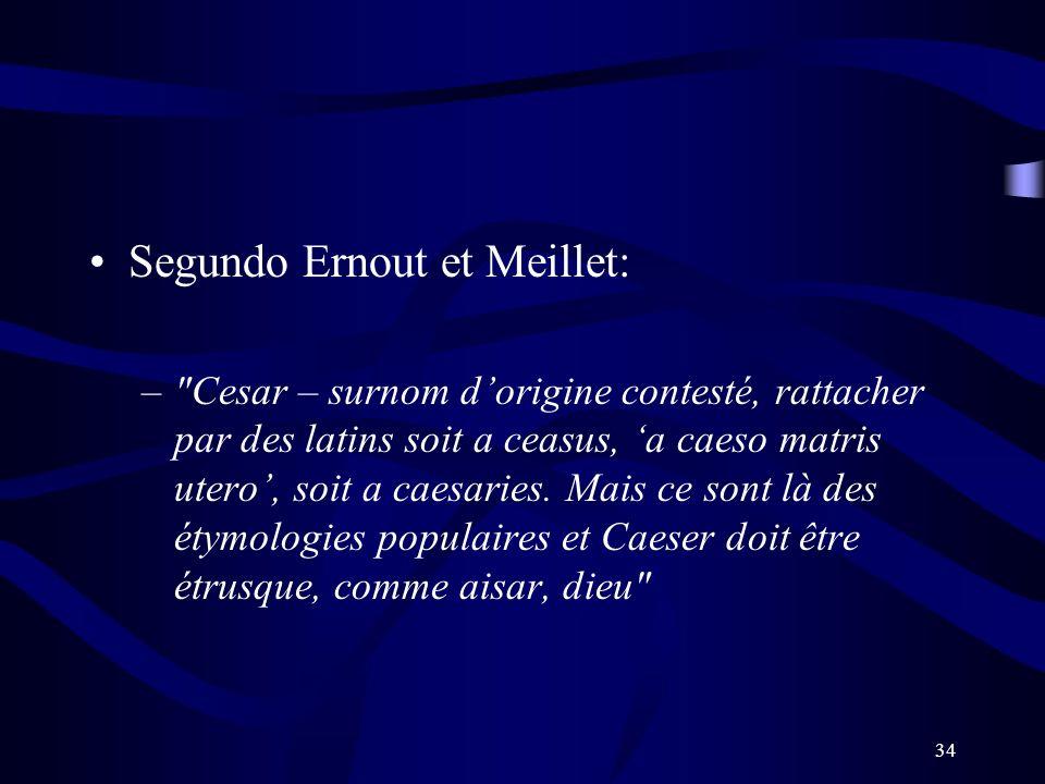 Segundo Ernout et Meillet: