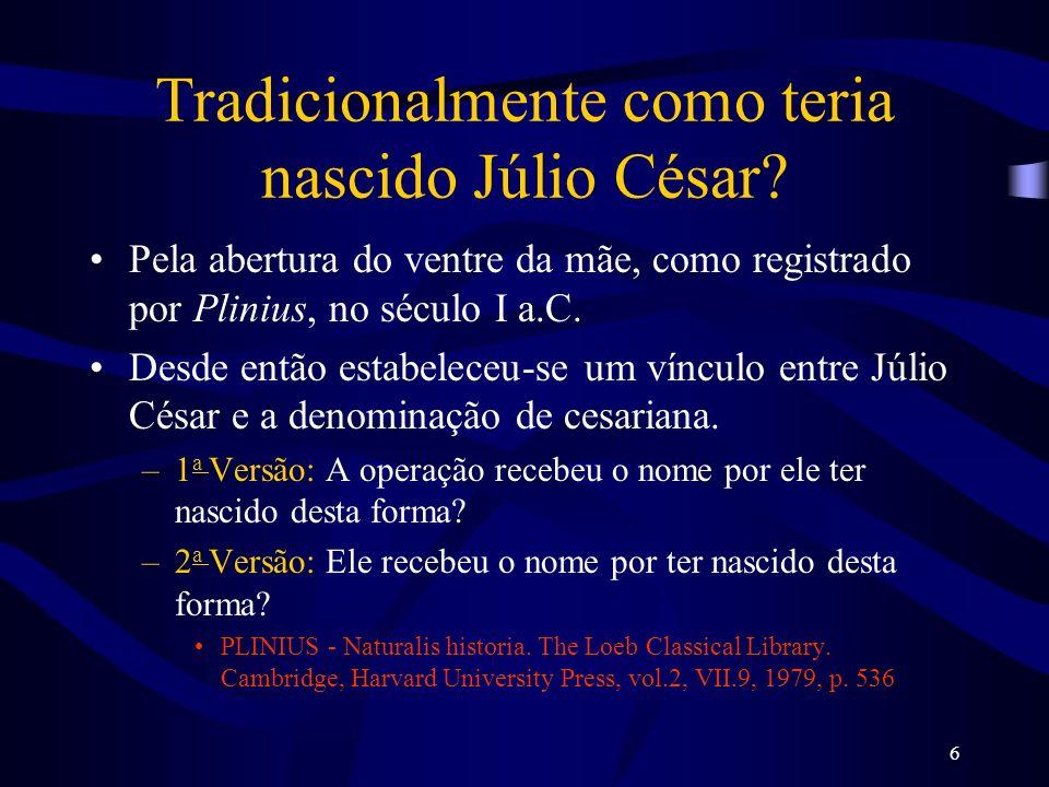 Tradicionalmente como teria nascido Júlio César