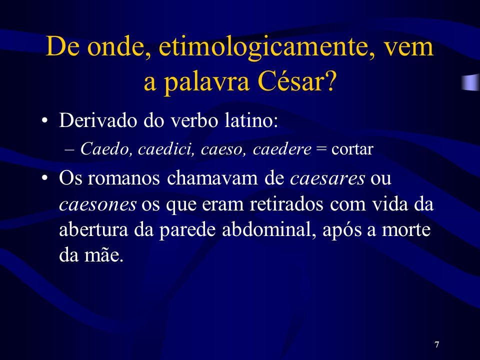 De onde, etimologicamente, vem a palavra César