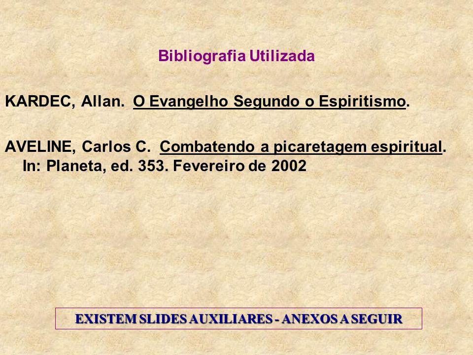 Bibliografia Utilizada EXISTEM SLIDES AUXILIARES - ANEXOS A SEGUIR