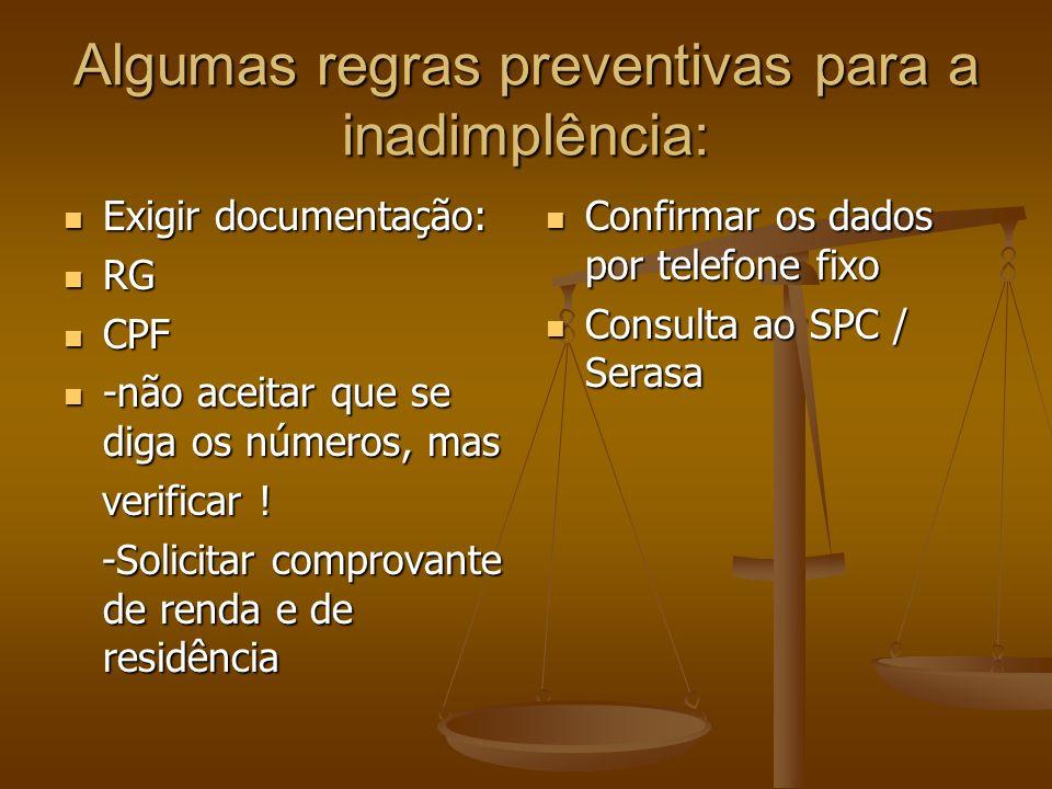 Algumas regras preventivas para a inadimplência: