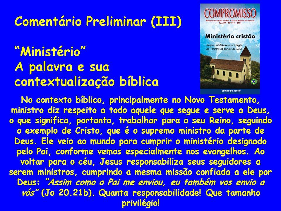 Comentário Preliminar (III) Ministério A palavra e sua