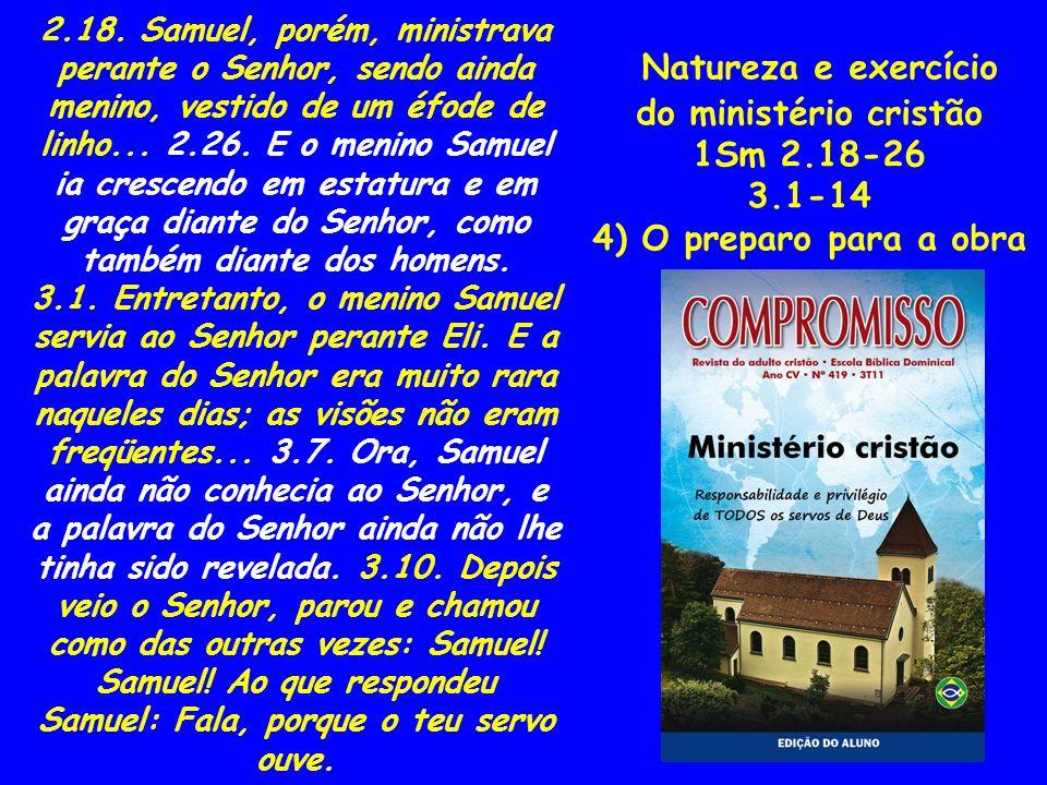 Natureza e exercício do ministério cristão 1Sm 2.18-26 3.1-14