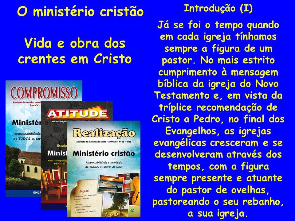O ministério cristão Vida e obra dos crentes em Cristo
