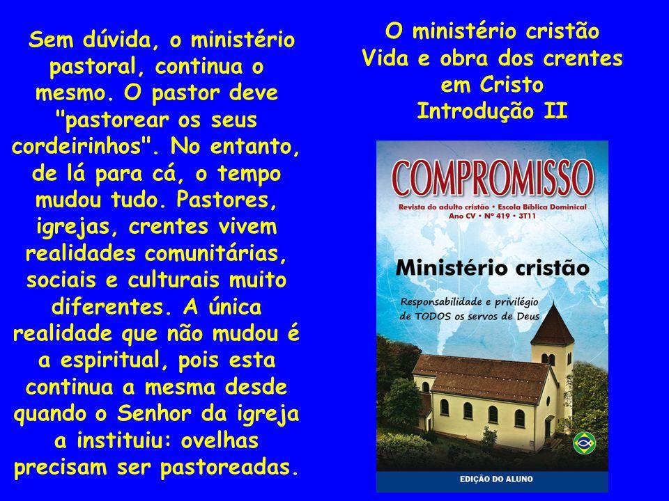 Sem dúvida, o ministério pastoral, continua o mesmo