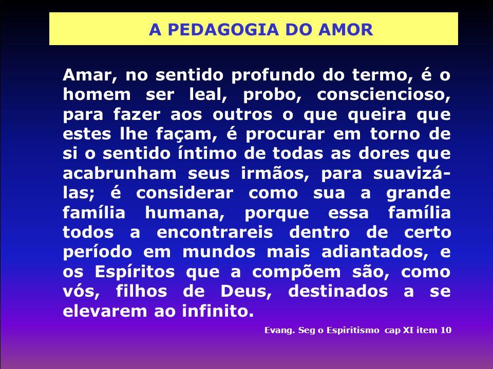 A PEDAGOGIA DO AMOR