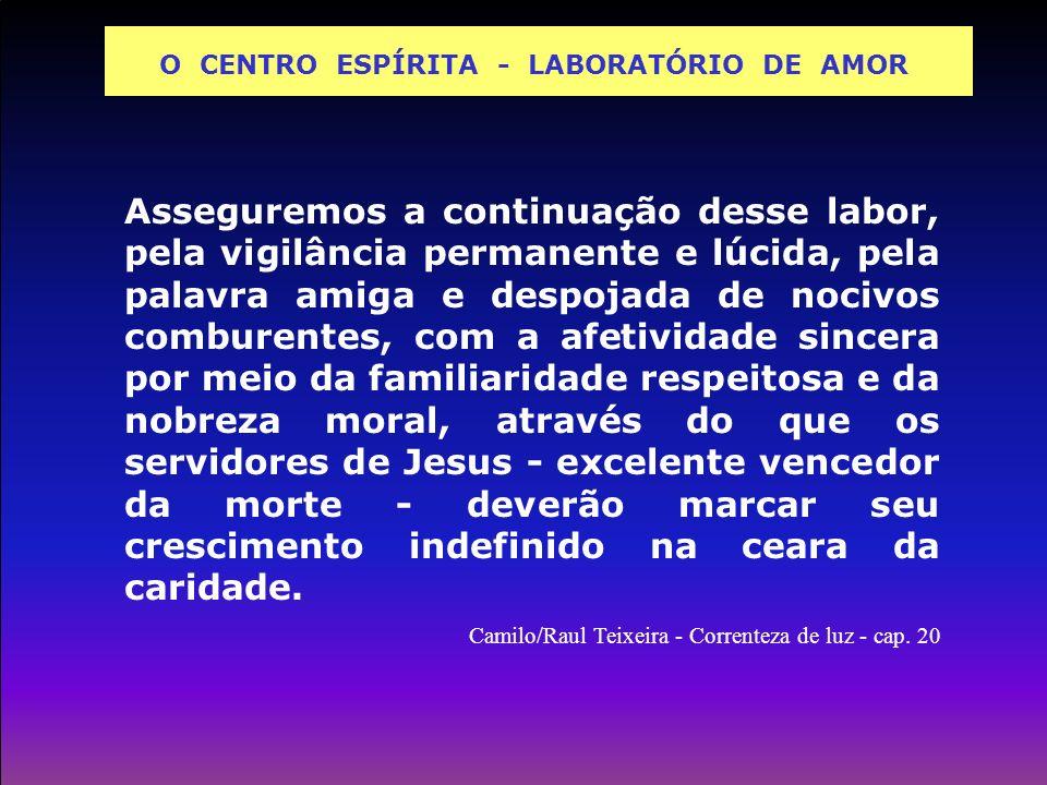 O CENTRO ESPÍRITA - LABORATÓRIO DE AMOR