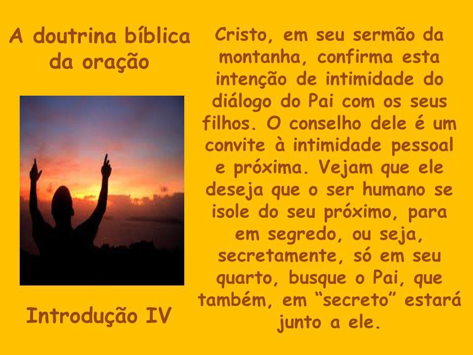 A doutrina bíblica da oração Introdução IV