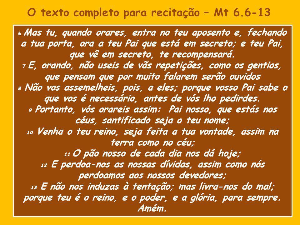 O texto completo para recitação – Mt 6.6-13