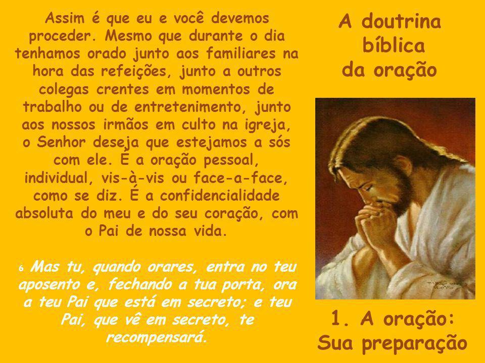 A doutrina bíblica da oração 1. A oração: Sua preparação