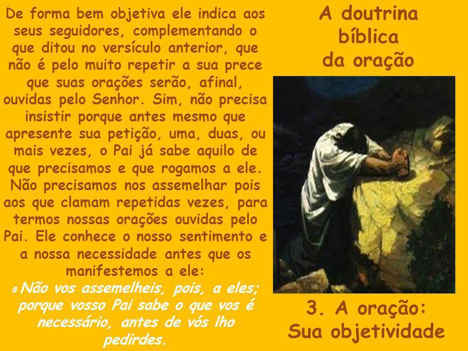 A doutrina bíblica da oração 3. A oração: Sua objetividade
