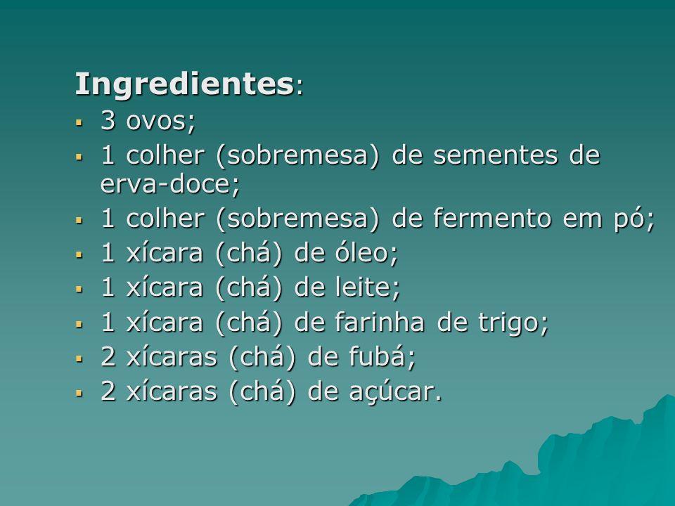 Ingredientes: 3 ovos; 1 colher (sobremesa) de sementes de erva-doce;