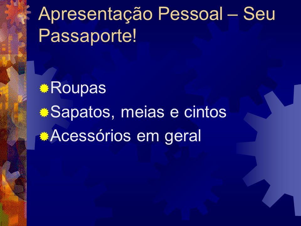 Apresentação Pessoal – Seu Passaporte!