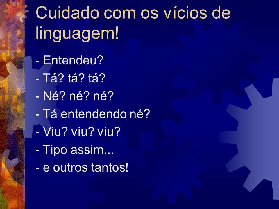 Cuidado com os vícios de linguagem!