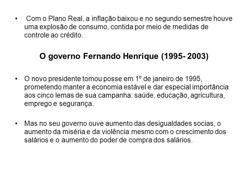 O governo Fernando Henrique (1995- 2003)