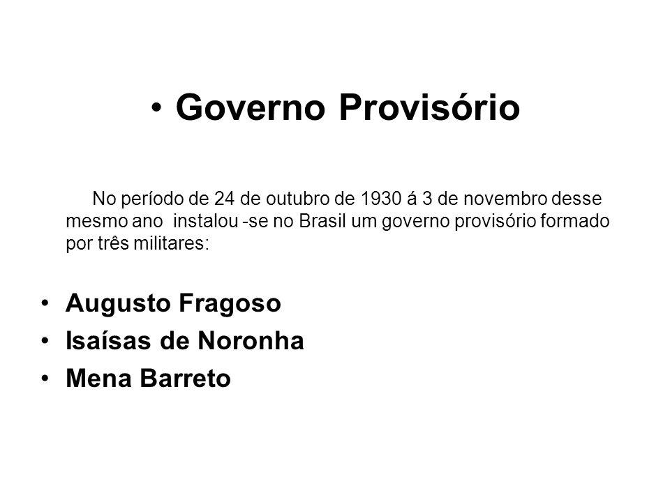 Governo Provisório Augusto Fragoso Isaísas de Noronha Mena Barreto