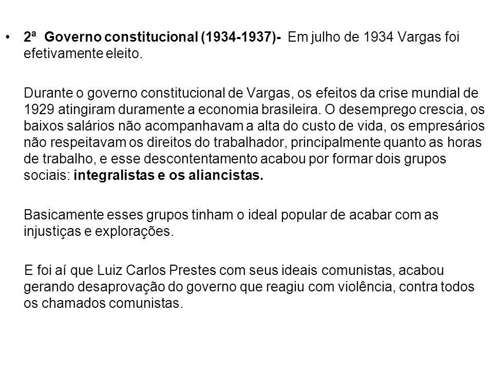 2ª Governo constitucional (1934‑1937)- Em julho de 1934 Vargas foi efetivamente eleito.