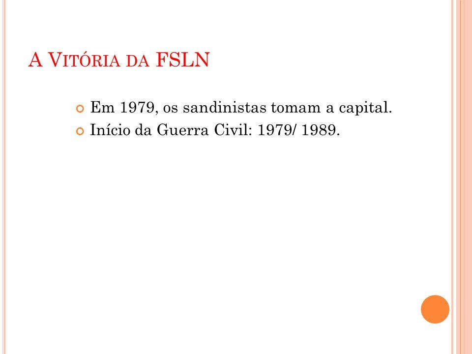 A Vitória da FSLN Em 1979, os sandinistas tomam a capital.