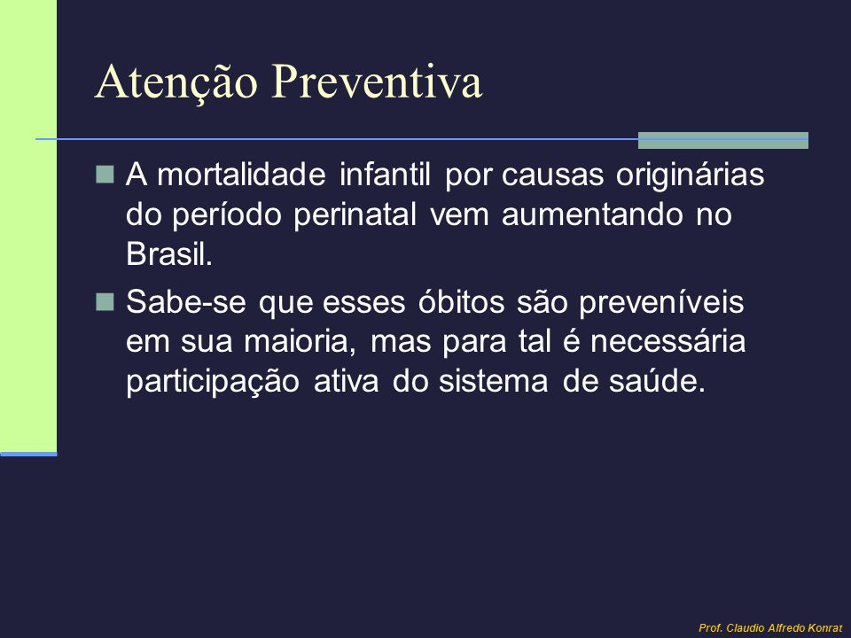 Atenção PreventivaA mortalidade infantil por causas originárias do período perinatal vem aumentando no Brasil.
