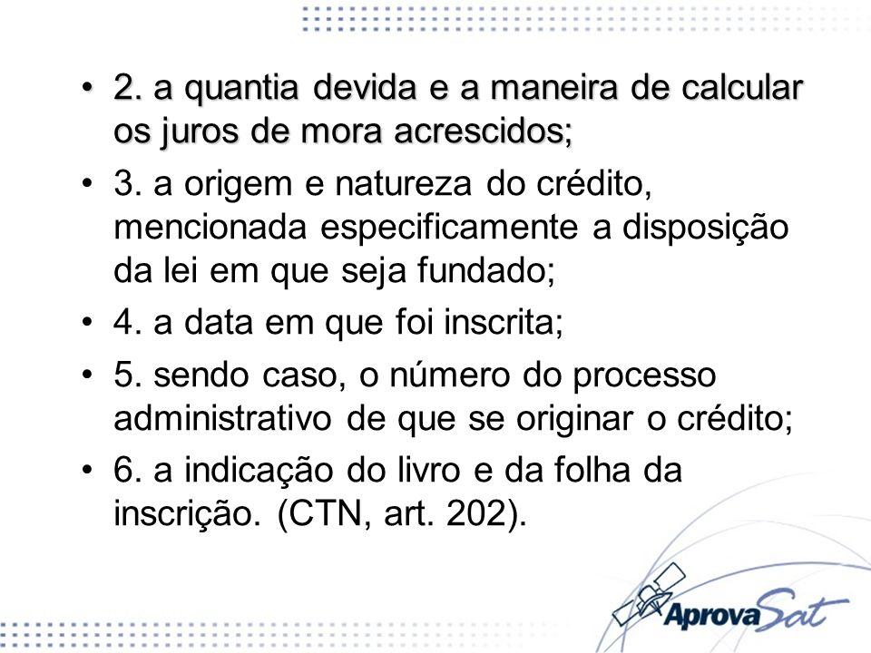 2. a quantia devida e a maneira de calcular os juros de mora acrescidos;
