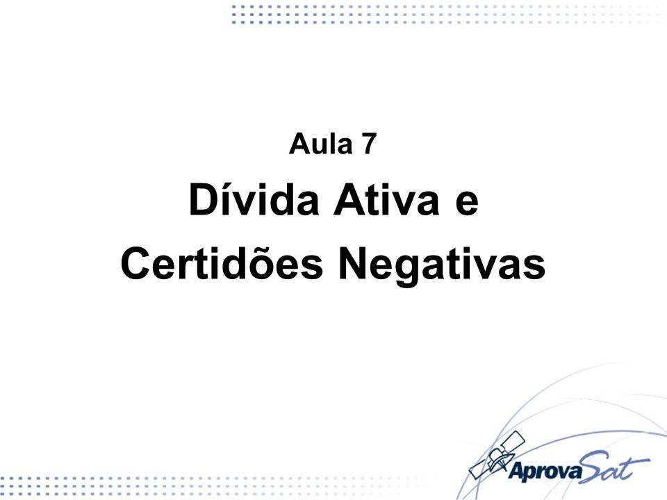 Dívida Ativa e Certidões Negativas