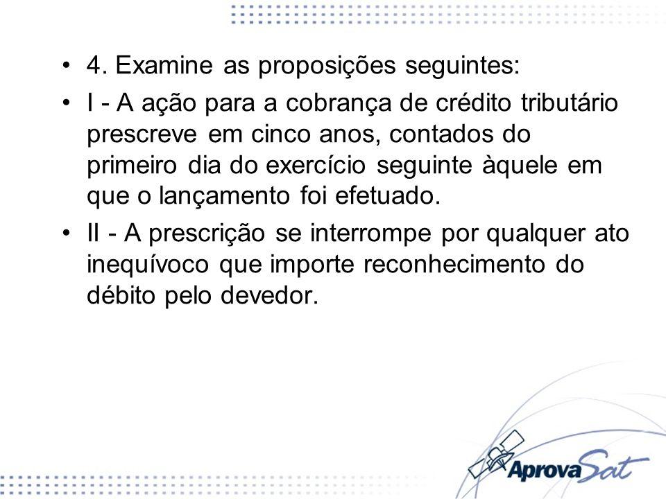 4. Examine as proposições seguintes: