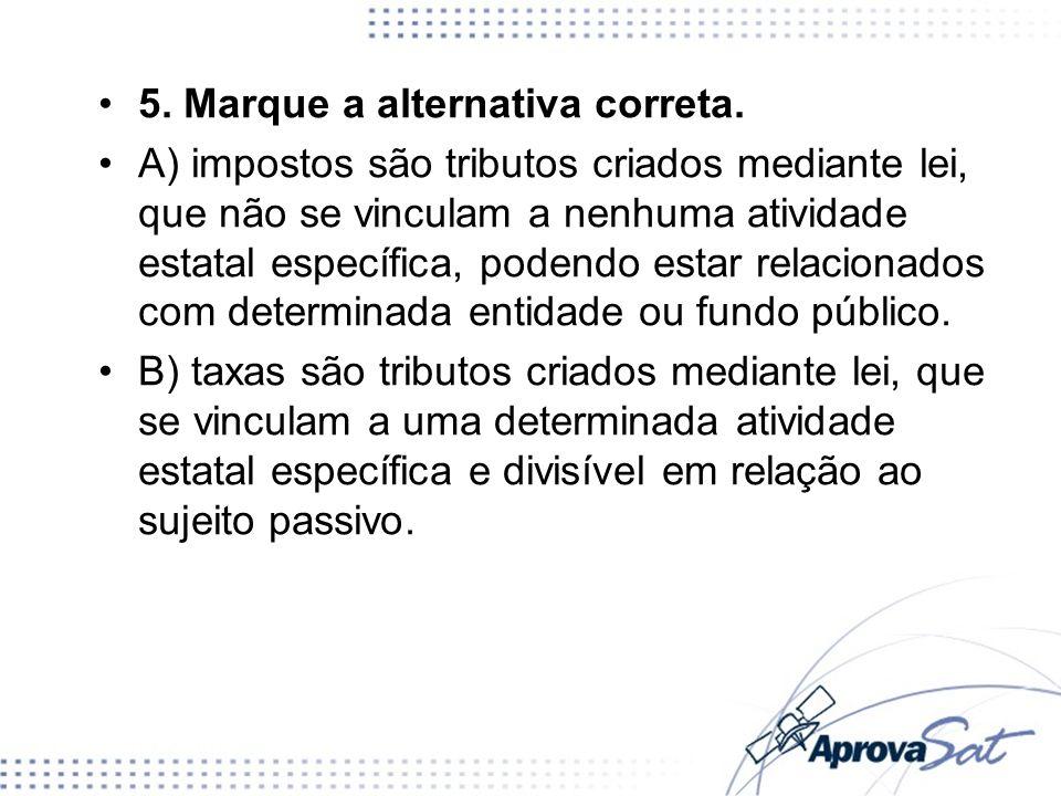 5. Marque a alternativa correta.