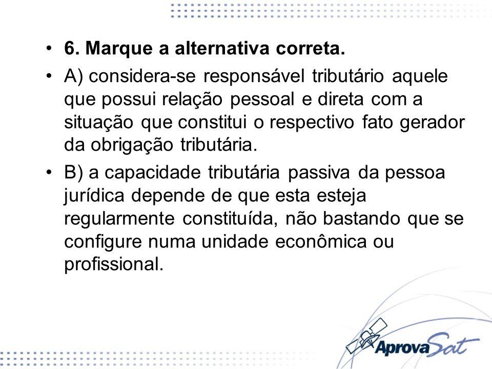 6. Marque a alternativa correta.