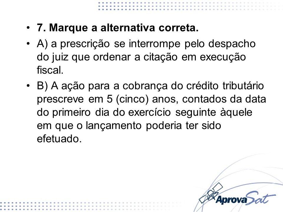 7. Marque a alternativa correta.