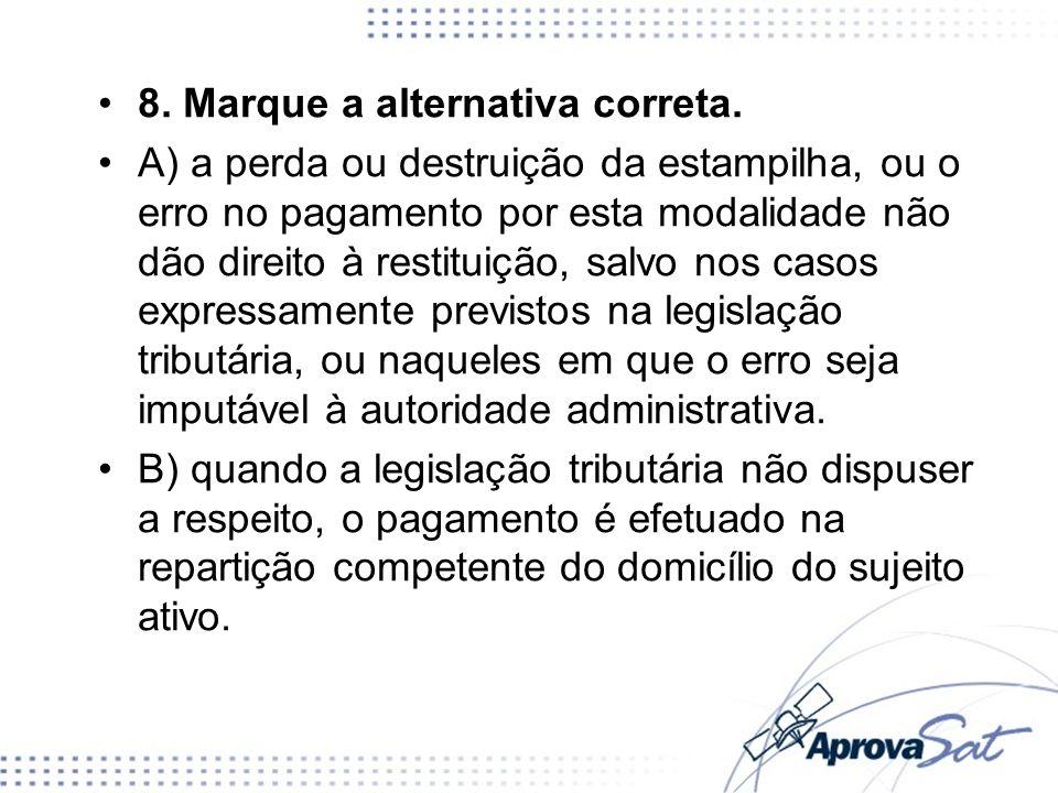8. Marque a alternativa correta.