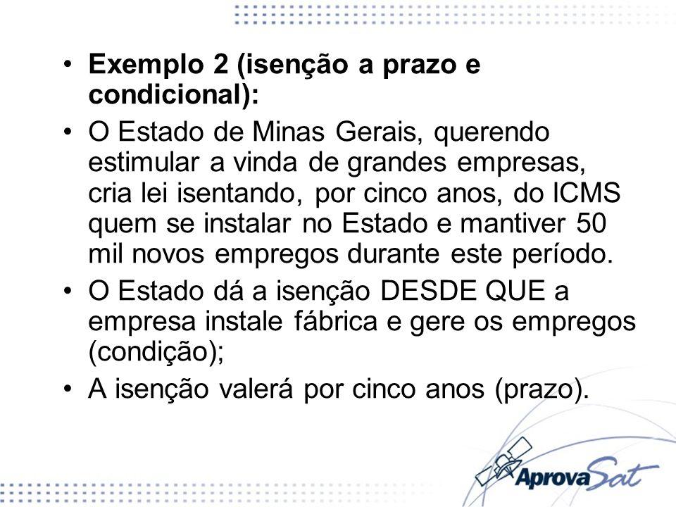 Exemplo 2 (isenção a prazo e condicional):