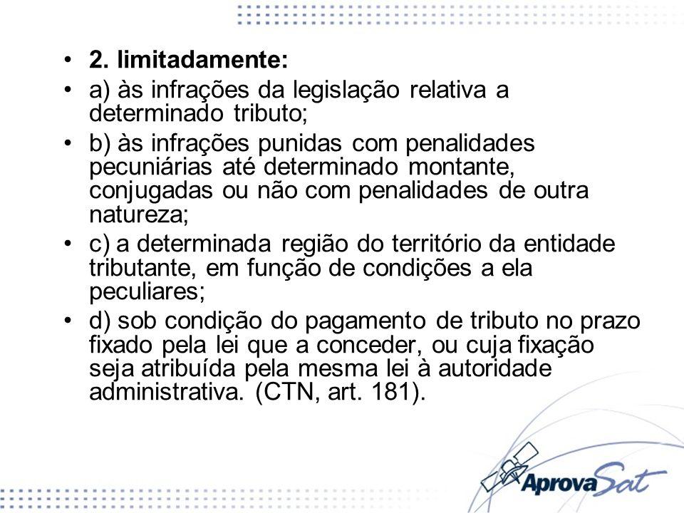 2. limitadamente: a) às infrações da legislação relativa a determinado tributo;