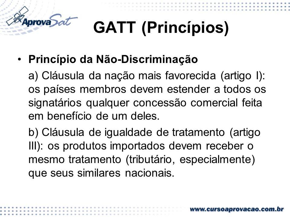 GATT (Princípios) Princípio da Não-Discriminação