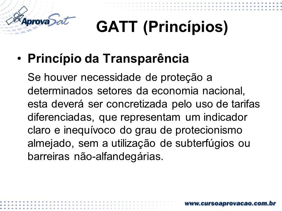 GATT (Princípios) Princípio da Transparência